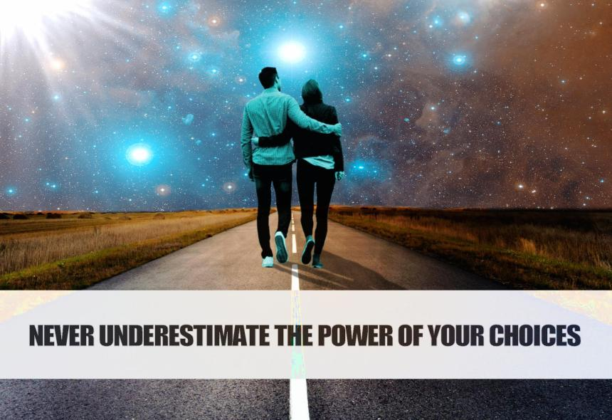 Never Underestimate the Power of Your Choices_CEM QUOTE_b